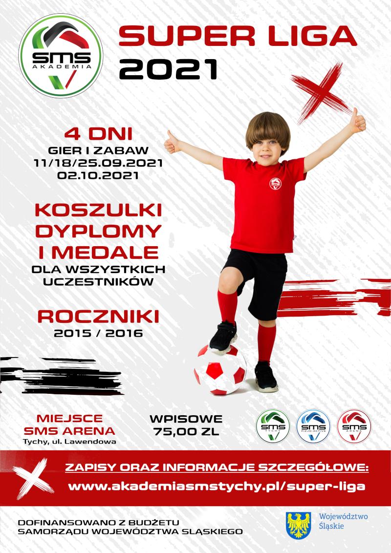 Plakat Super Ligi 2021 Akademii Pilki Noznej SMS Tychy. Wydarzenie sportowe dla dzieci z rocznikow 2015-2016